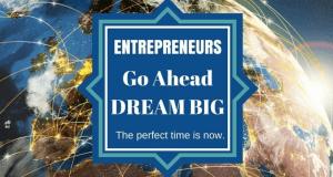 Entrepreneurs Go Ahead Dream Big